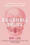 Bri Lee, Eggshell skull