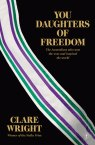 Clare Wright, You daughters of freedom