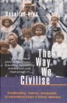 Rosalind Kidd, The way we civilise