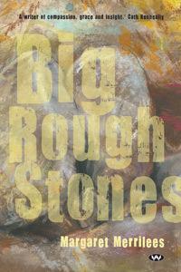 Margaret Merrilees, Big rough stones