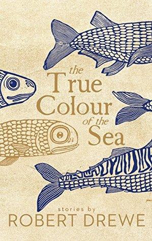 Robert Drewe, The true colour of the sea