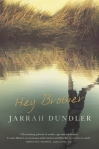 Jarrah Dundler, Hey Brother