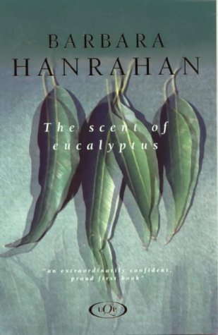 Barbara Hanrahan, The scent of eucalyptus