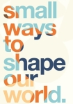 Igniting Change, Small Ways to Shape our World