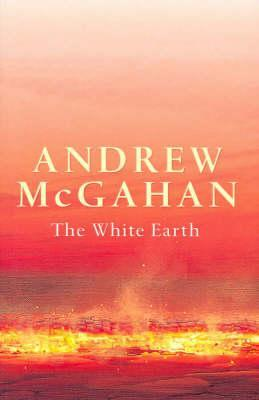 Andrew McGahan, The white earth