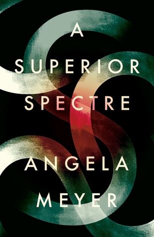 Angela Meyer, A superior spectre
