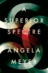 Angela Meyer, A superior spectre