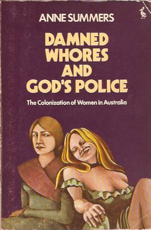 Anne Summers, Damned whores and God's police