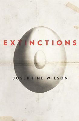 Josephine Wilson. Extinctions