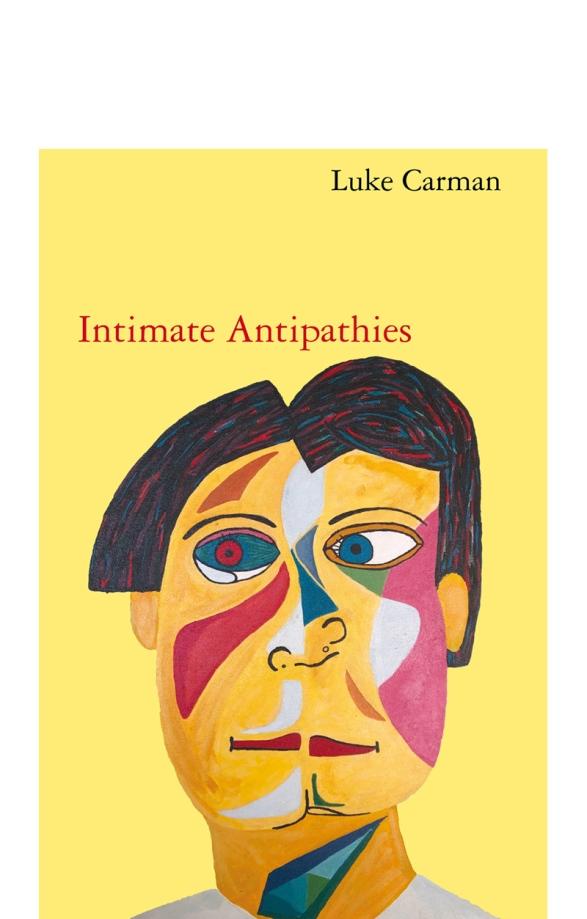 Luke Carman, Intimate antipathies