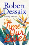 Robert Dessaix, The time of our lives: Growing older well Book cover